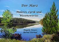 Der Harz - Malerei, Lyrik und Wissenswertes von Angela Peters und Bernd Sternal